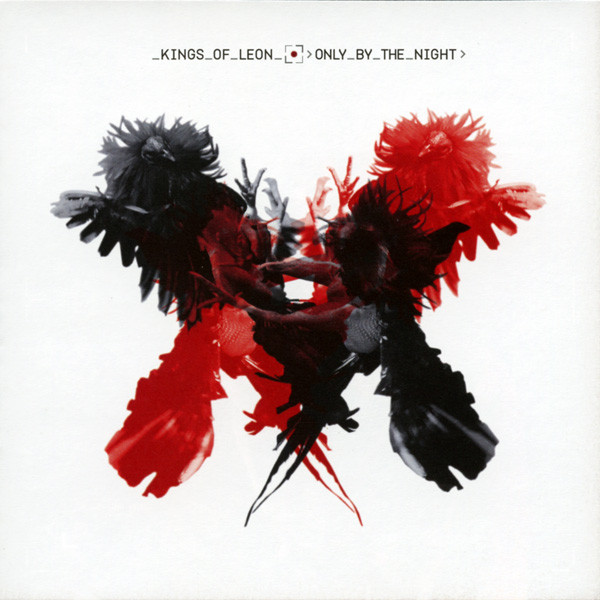 KINGS OF LEON – Only By The Night