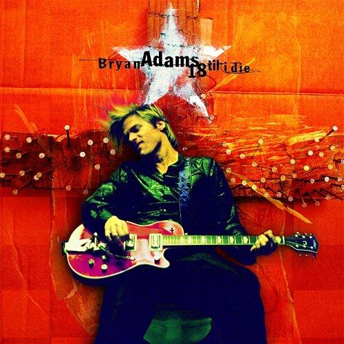ADAMS BRYAN – 18 Til I Die