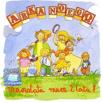 ARKA NOEGO – Mama Tata Mam 2 Lata