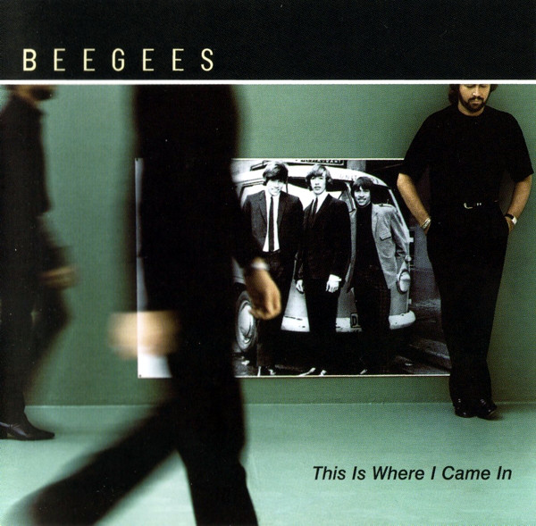 BEE GEES – This Is Where I Came In