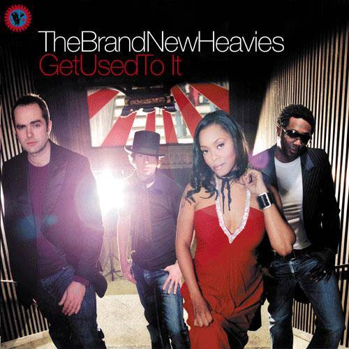 BRAND NEW HEAVIES – Get Used To It