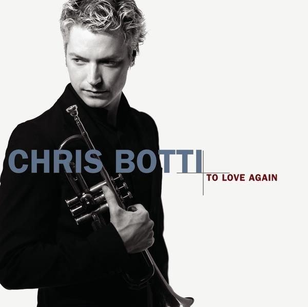 Botti Chris – To Love Again