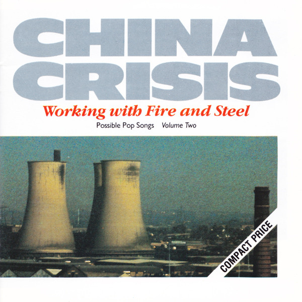 CHINA CRISIS – Working With Fire And Steel