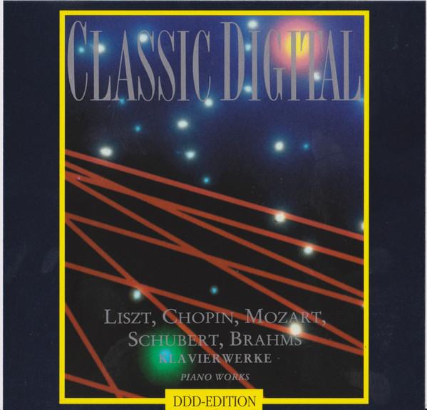 Classic Digital – Liszt, Chopin, Mozart, Schubert, Brahms – Klavierwerke