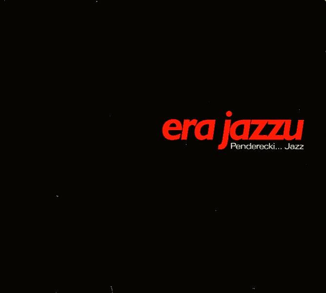 Era Jazzu – Penderecki… Jazz
