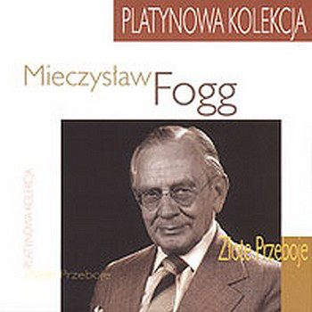Fogg Mieczysław – Złote Przeboje