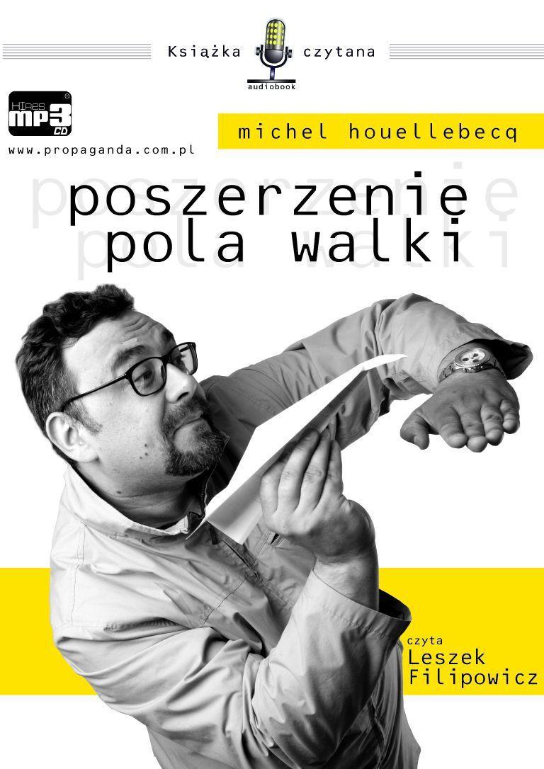 Houllebecq Michel Poszerzenie Pola Walki
