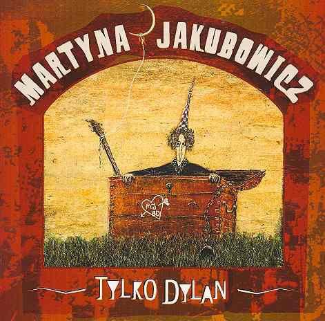 JAKUBOWICZ MARTYNA – Tylko Dylan