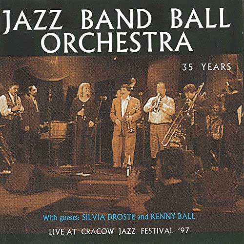 JAZZ BAND BALL ORCHESTRA – 35 Years. Live At Cracow Jazz Festival '97