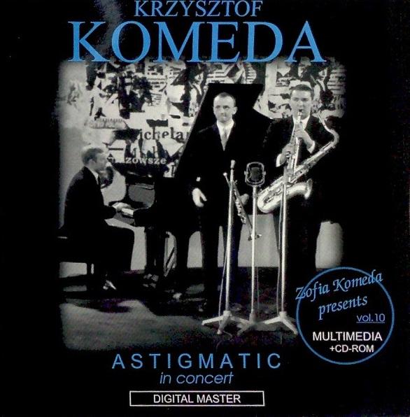 KOMEDA KRZYSZTOF - Zofia Komeda Presents Vol. 10 - Astigmatic In Concert