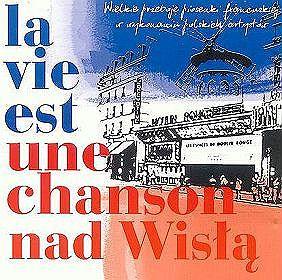 La Vie Est Une Chanson Nad Wisłą