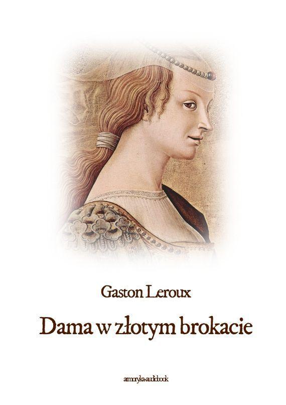 Leroux Gaston Dama W Złotym Brokacie