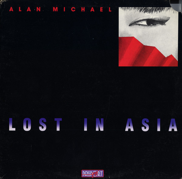 MICHAEL ALAN – Lost In Asia