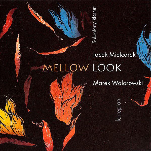 MIELCAREK JACEK, WALAROWSKI MAREK - Mellow Look