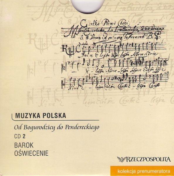 Muzyka Polska Od Bogurodzicy Do Pendereckiego, CD 2 Barok, Oświecenie