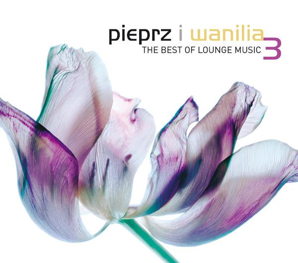 Pieprz I Wanilia (The Best Of Lounge Music) Vol. 3