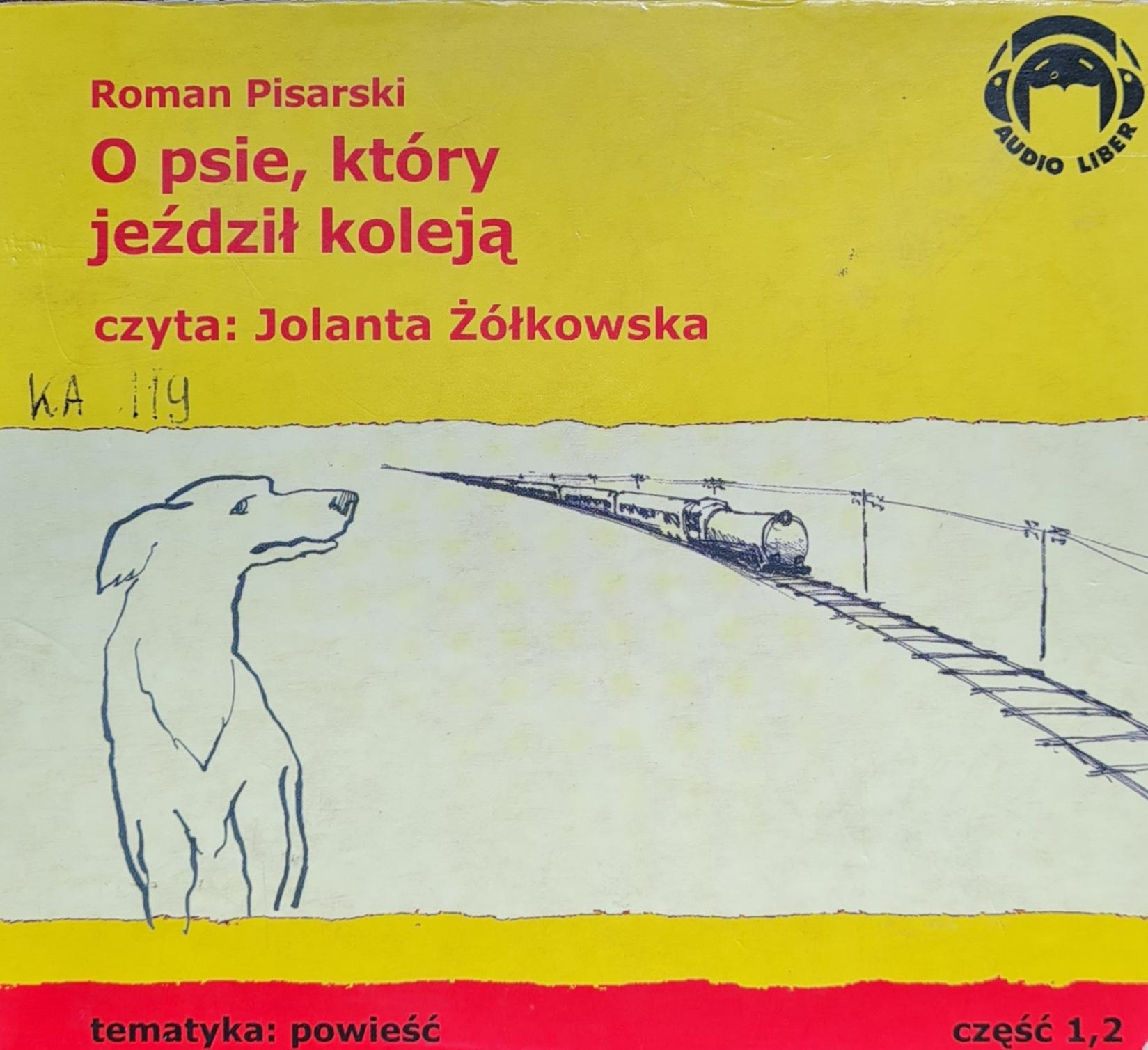 Pisarski Roman O Psie, Który Jeździł Koleją