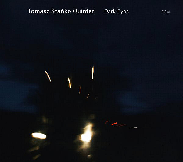 STAŃKO TOMASZ QUINTET - Dark Eyes