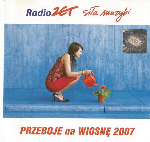 Skład – Radio Zet Siła Muzyki Przeboje Na Wiosnę 2007