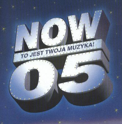 Sklad – Now 05 To Jest Twoja Muzyka!