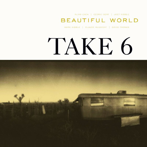 TAKE 6 – Beautiful World