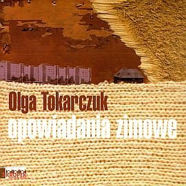Tokarczuk Olga Opowiadania Zimowe