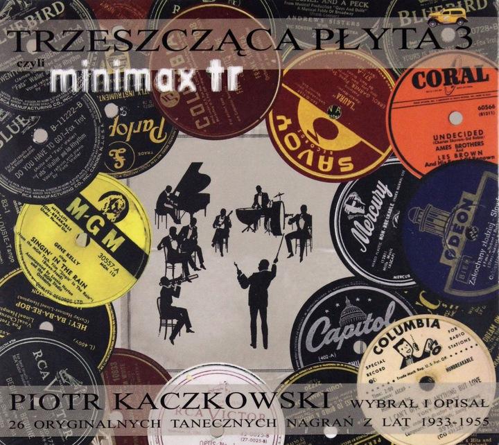 Trzeszcząca Płyta 3 – 26 Oryginalnych Tanecznych Nagrań Z Lat 1933 1955