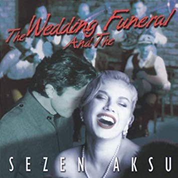Bregovic Goran & Aksu Sezen – Wedding And The Funeral