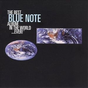 Skład  Best Blue Note Album In The World… Ever!