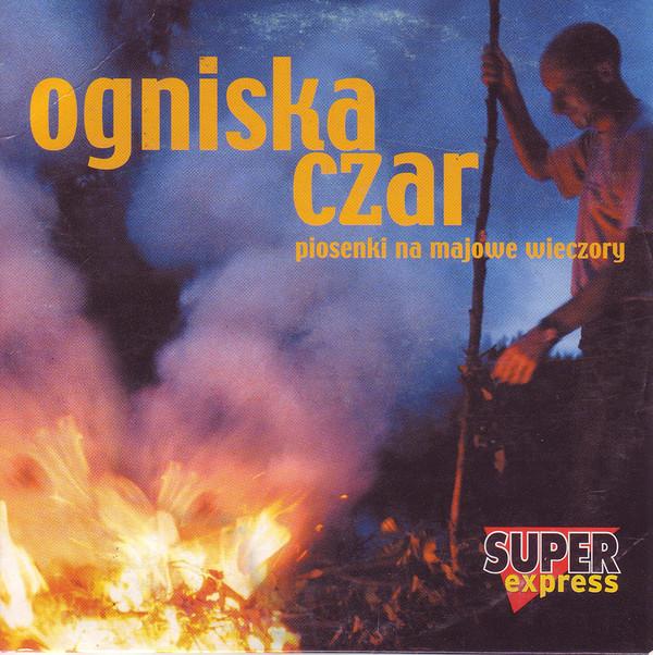 Skład  Ogniska Czar – Piosenki Na Majowe Wieczory