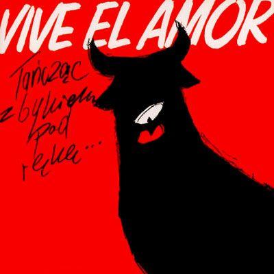 Skład  Vive El Amor (Tańcząc Z Bykiem Pod Rękę…