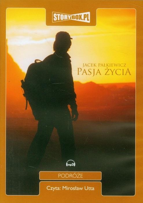 Pałkiewicz Jacek Pasja życia