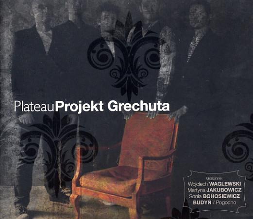 PLATEAU – Projekt Grechuta
