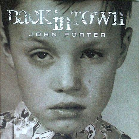 PORTER JOHN - Back In Town
