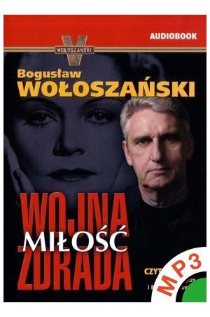 Wołoszański Bogusław Wojna, Miłość, Zdrada