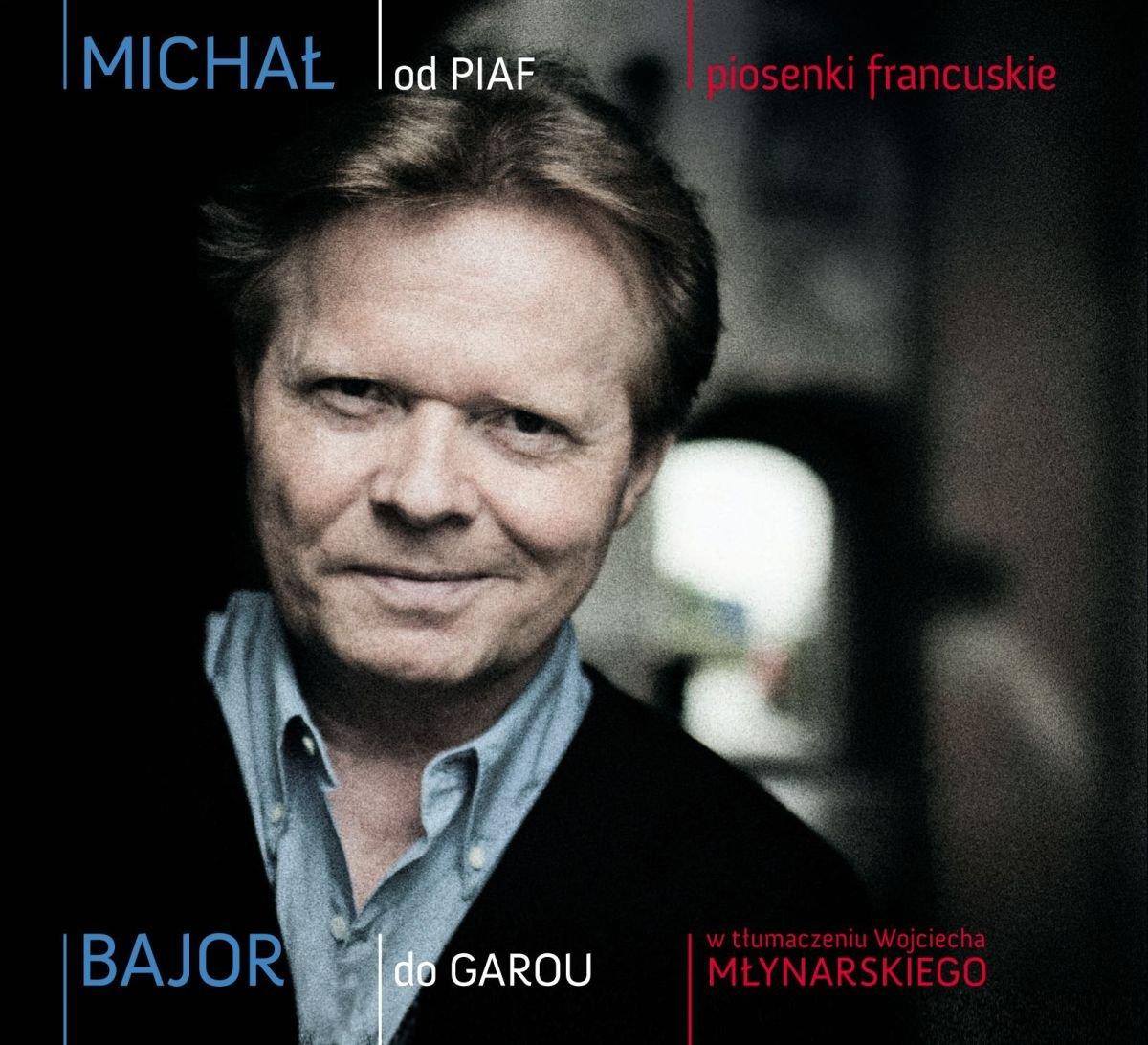 BAJOR MICHAŁ – Od Piaf Do Garou