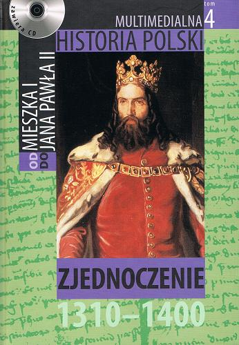 Multimedialna Historia Polski Od Mieszka I Do Jana Pawła II. 4. Zjednoczenie