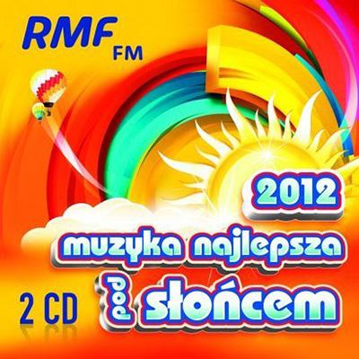 RMF FM Muzyka Najlepsza Pod Słońcem 2012