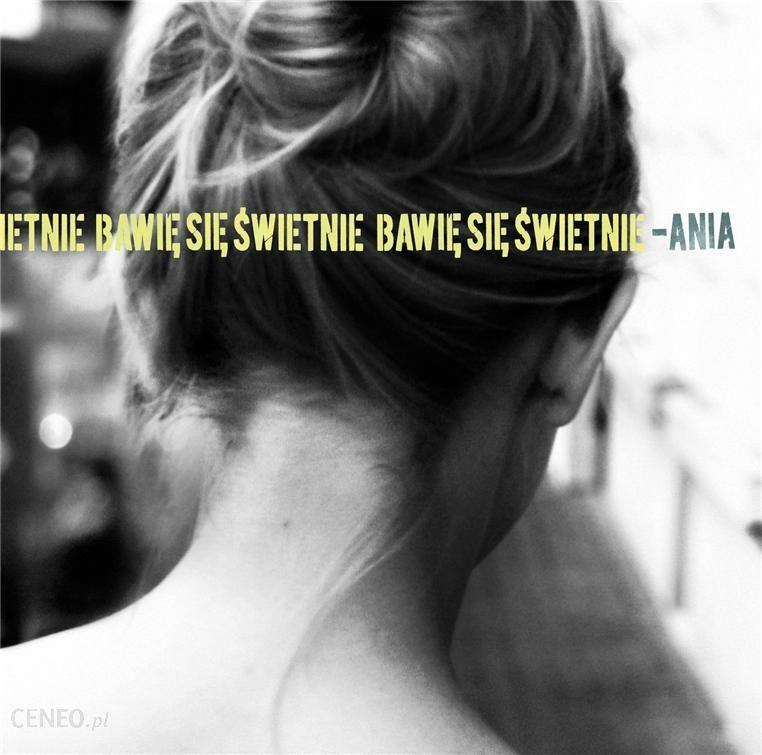 ANIA – Bawię Się świetnie