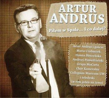 ANDRUS ARTUR – Piłem W Spale… I Co Dalej