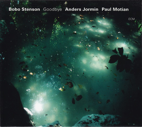 STENSON BOBO, JORMIN ANDERS, MOTIAN PAUL - Goodbye