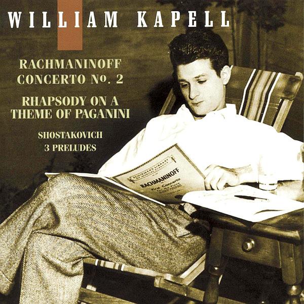 KAPELL WILLIAM, RACHMANINOW SIERGIEJ, SZOSTAKOWICZ DMITRIJ - Concerto No. 2 & Paganini Rhapsody (Rachmaninow), Preludes (Szostakowicz)
