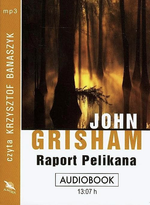 Grisham John Raport Pelikana