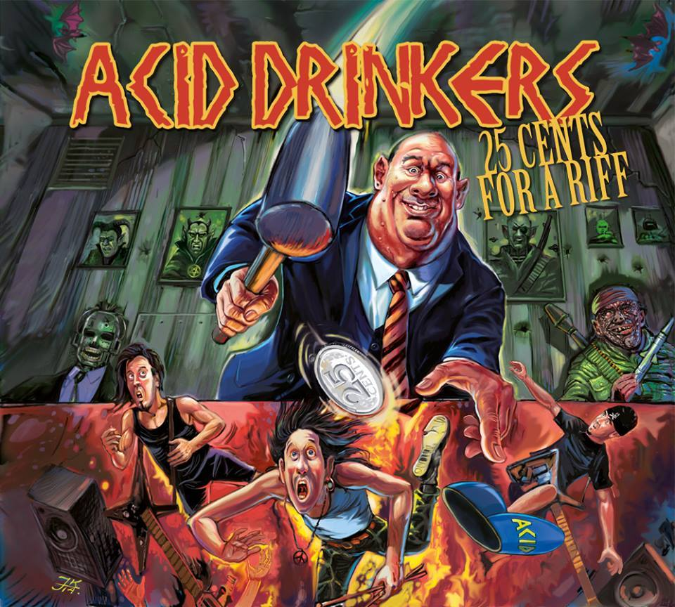 ACID DRINKERS – 25 Cents For A Riff