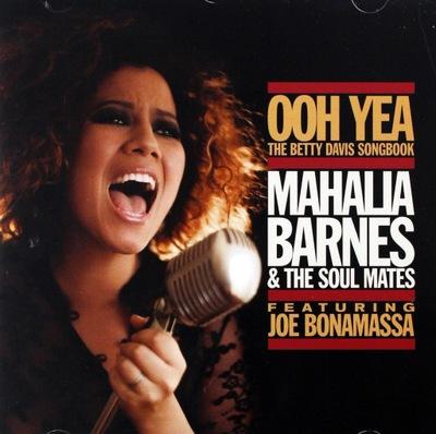 BONAMASSA JOE, BARNES MAHALIA & THE SOUL MATES – Ooh Yea. The Betty Davis Songbook