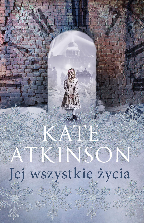 Atkinson Kate – Jej Wszystkie życia