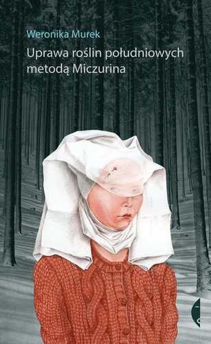 Murek Weronika – Uprawa Roślin Południowych Metodą Miczurina