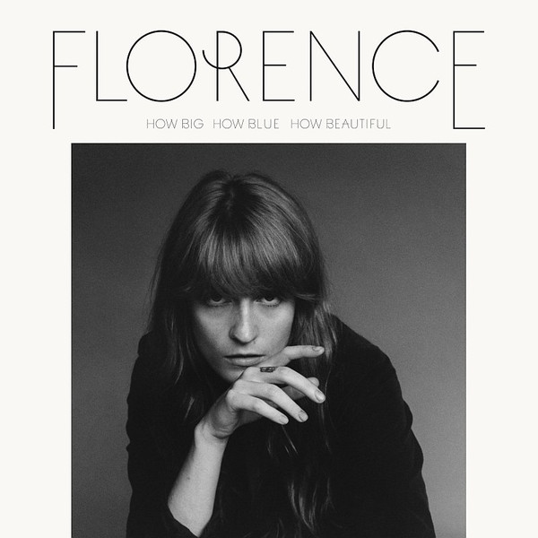 FLORENCE & THE MACHINE – How Big, How Blue, How Beautiful