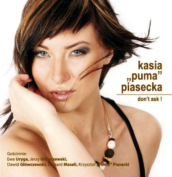 Piasecka Puma Kasia – Don't Ask