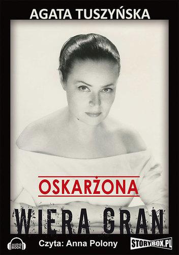 Tuszyńska Agata – Oskarżona Wiera Gran